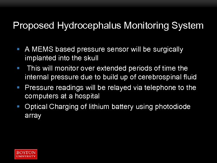 Proposed Hydrocephalus Monitoring System § A MEMS based pressure sensor will be surgically implanted