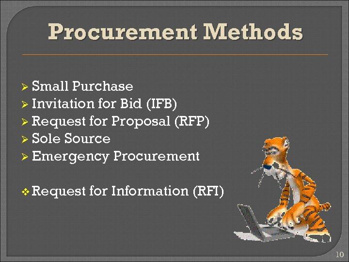 Procurement Methods Ø Small Purchase Ø Invitation for Bid (IFB) Ø Request for Proposal