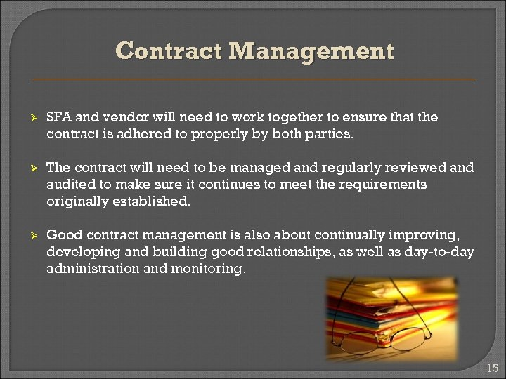 Contract Management Ø SFA and vendor will need to work together to ensure that