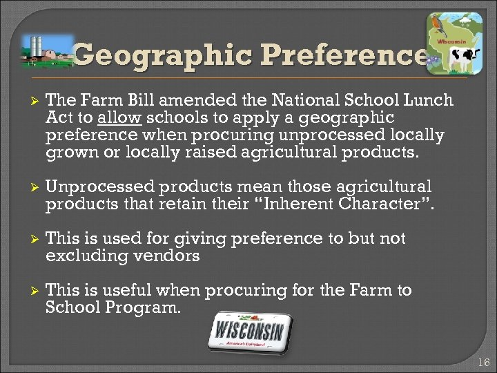 Geographic Preference Ø The Farm Bill amended the National School Lunch Act to allow