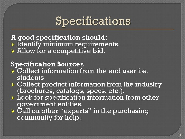 Specifications A good specification should: Ø Identify minimum requirements. Ø Allow for a competitive