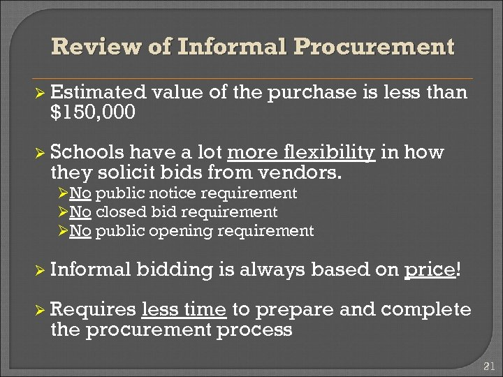 Review of Informal Procurement Ø Estimated $150, 000 value of the purchase is less
