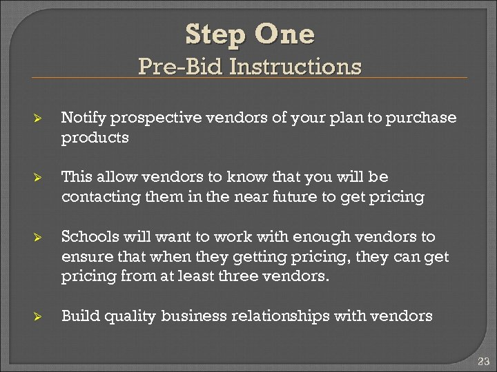 Step One Pre-Bid Instructions Ø Notify prospective vendors of your plan to purchase products