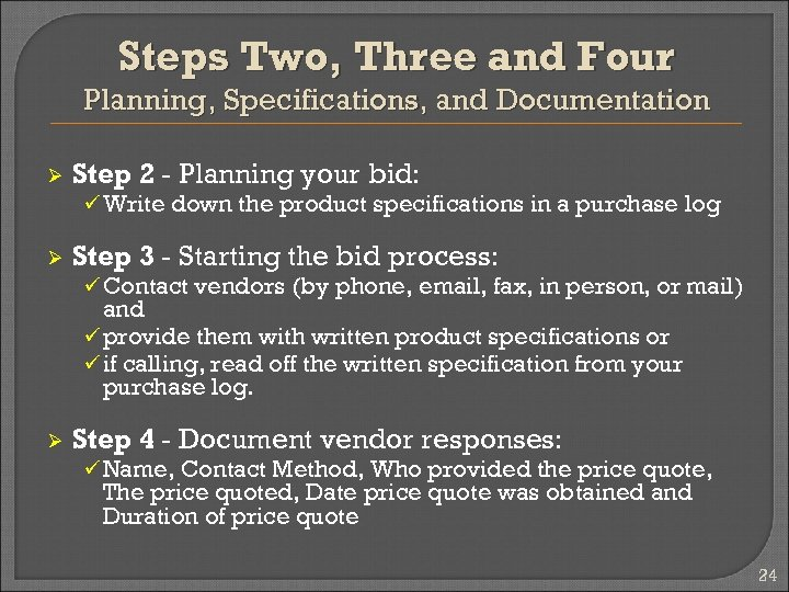 Steps Two, Three and Four Planning, Specifications, and Documentation Ø Step 2 - Planning