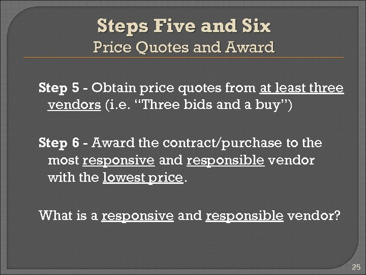 Steps Five and Six Price Quotes and Award Step 5 - Obtain price quotes