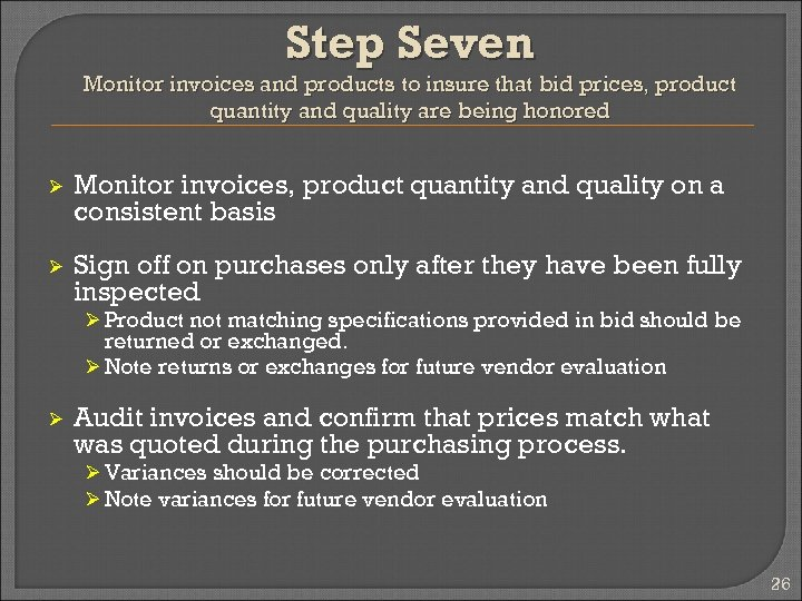 Step Seven Monitor invoices and products to insure that bid prices, product quantity and