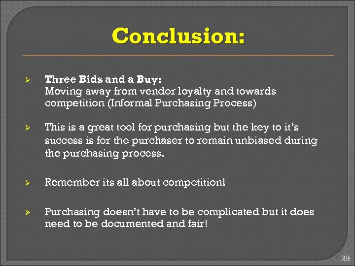 Conclusion: Ø Three Bids and a Buy: Moving away from vendor loyalty and towards