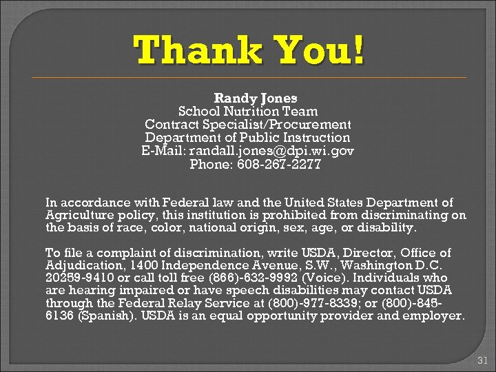 Thank You! Randy Jones School Nutrition Team Contract Specialist/Procurement Department of Public Instruction E-Mail: