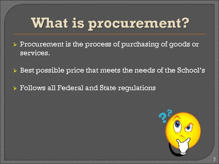 What is procurement? Ø Procurement is the process of purchasing of goods or services.