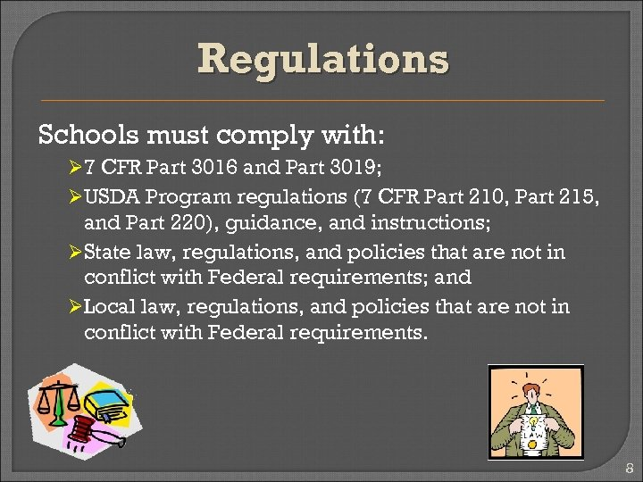 Regulations Schools must comply with: Ø 7 CFR Part 3016 and Part 3019; ØUSDA