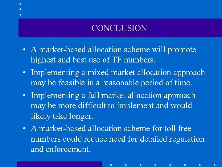 CONCLUSION • A market-based allocation scheme will promote highest and best use of TF