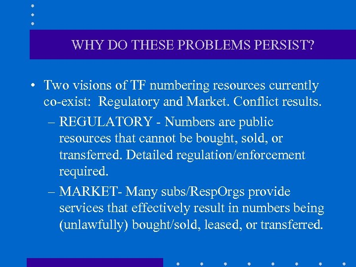 WHY DO THESE PROBLEMS PERSIST? • Two visions of TF numbering resources currently co-exist: