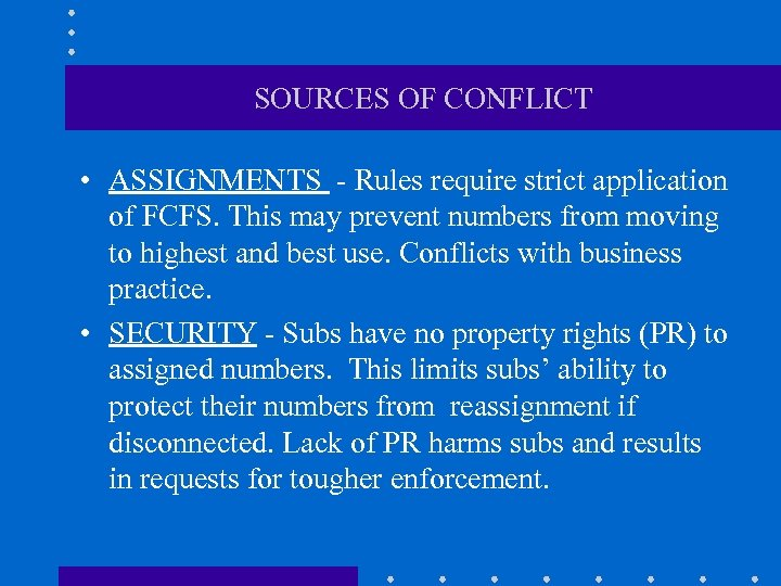 SOURCES OF CONFLICT • ASSIGNMENTS - Rules require strict application of FCFS. This may