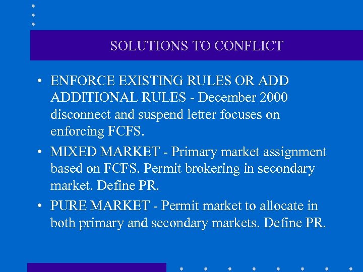 SOLUTIONS TO CONFLICT • ENFORCE EXISTING RULES OR ADDITIONAL RULES - December 2000 disconnect