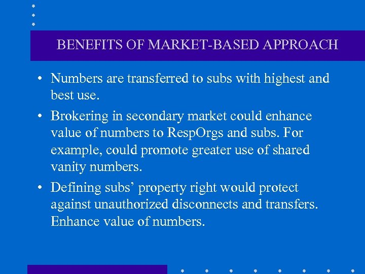 BENEFITS OF MARKET-BASED APPROACH • Numbers are transferred to subs with highest and best
