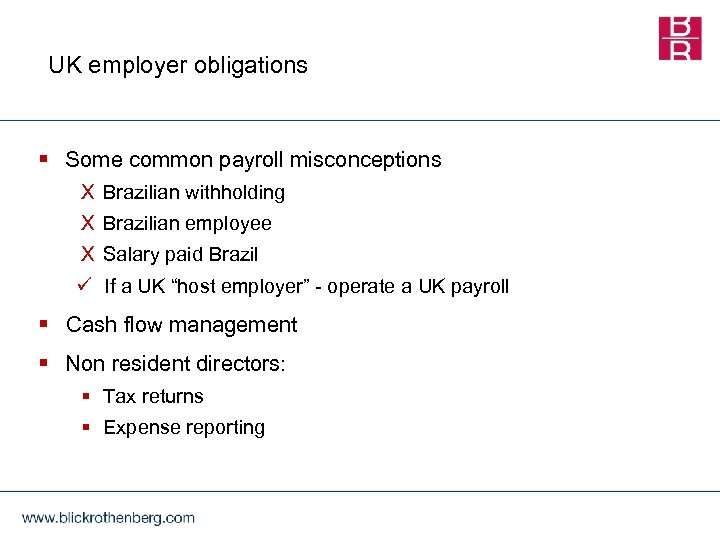 UK employer obligations § Some common payroll misconceptions X Brazilian withholding X Brazilian employee