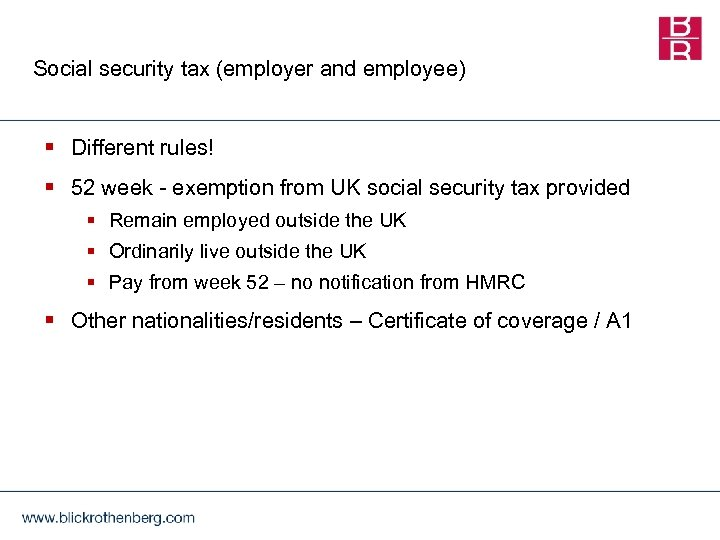 Social security tax (employer and employee) § Different rules! § 52 week - exemption
