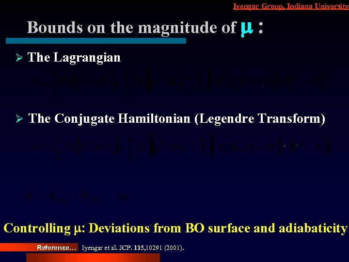 Iyengar Group, Indiana University Bounds on the magnitude of m : Ø The Lagrangian