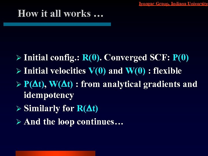 Iyengar Group, Indiana University How it all works … Ø Initial config. : R(0).