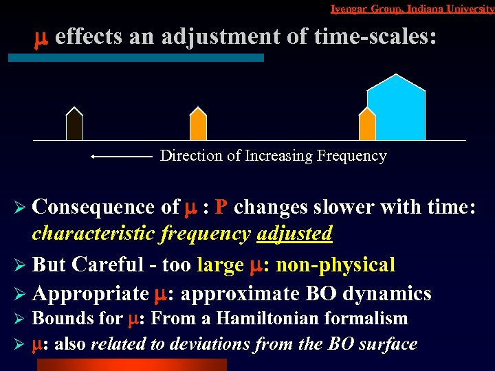 Iyengar Group, Indiana University m effects an adjustment of time-scales: Direction of Increasing Frequency