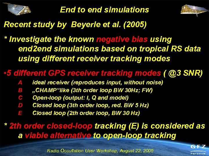 End to end simulations Recent study by Beyerle et al. (2005) * Investigate the