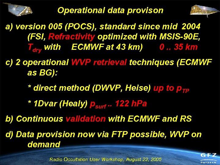 Operational data provison a) version 005 (POCS), standard since mid 2004 (FSI, Refractivity optimized