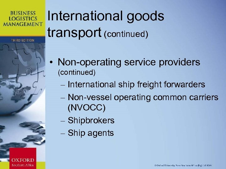 International goods transport (continued) • Non-operating service providers (continued) – International ship freight forwarders