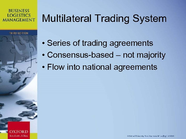 Multilateral Trading System • Series of trading agreements • Consensus-based – not majority •