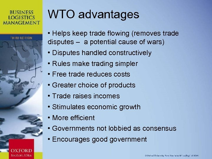 WTO advantages • Helps keep trade flowing (removes trade disputes – a potential cause