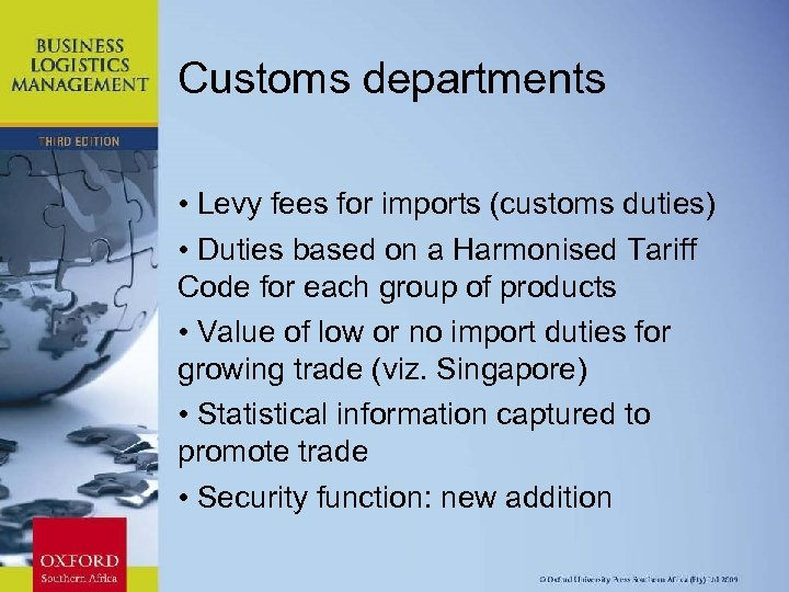 Customs departments • Levy fees for imports (customs duties) • Duties based on a