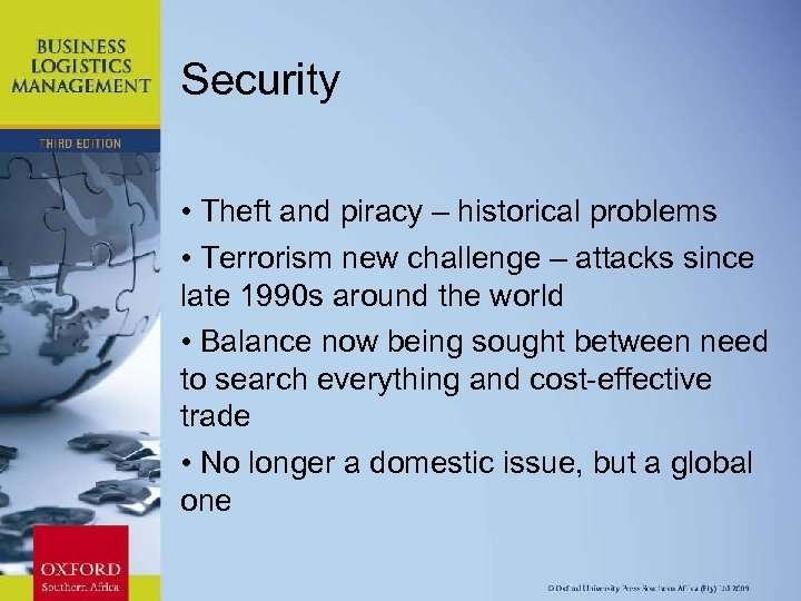 Security • Theft and piracy – historical problems • Terrorism new challenge – attacks
