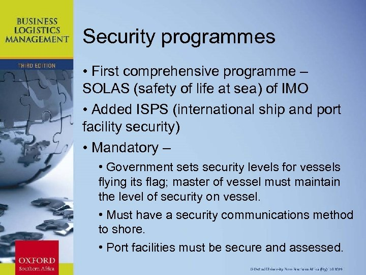 Security programmes • First comprehensive programme – SOLAS (safety of life at sea) of
