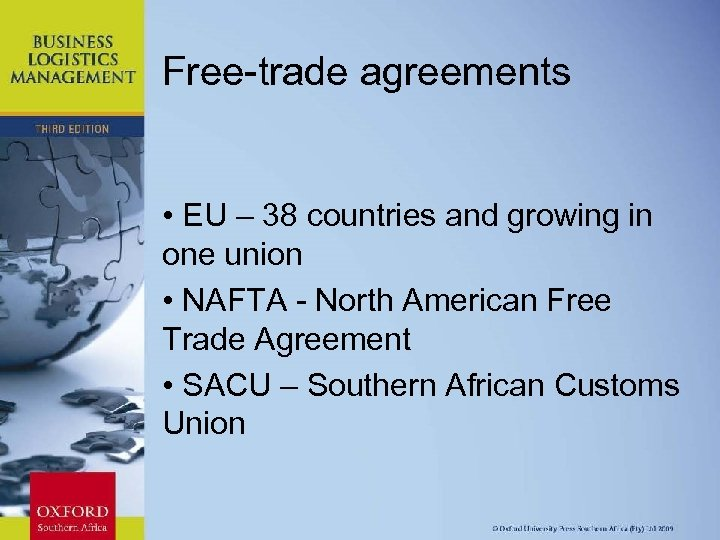 Free-trade agreements • EU – 38 countries and growing in one union • NAFTA