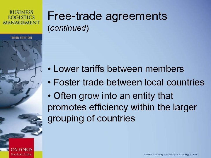 Free-trade agreements (continued) • Lower tariffs between members • Foster trade between local countries