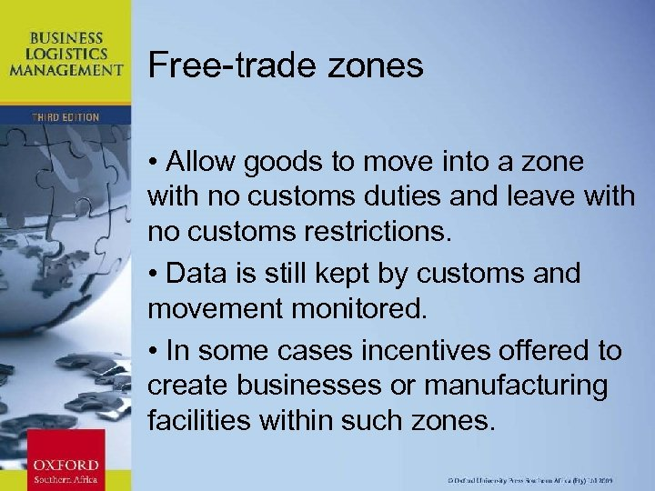 Free-trade zones • Allow goods to move into a zone with no customs duties