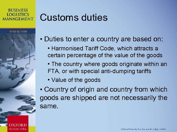 Customs duties • Duties to enter a country are based on: • Harmonised Tariff