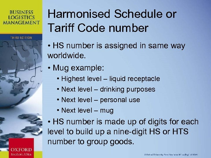 Harmonised Schedule or Tariff Code number • HS number is assigned in same way