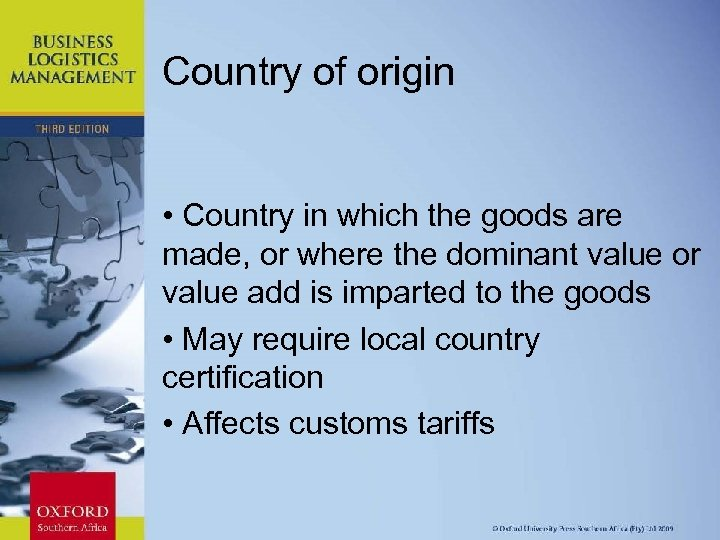 Country of origin • Country in which the goods are made, or where the