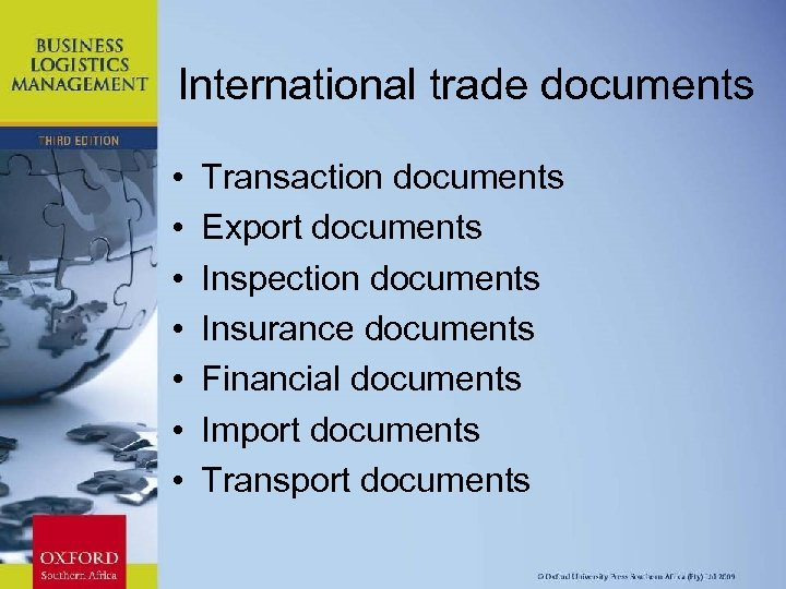 International trade documents • • Transaction documents Export documents Inspection documents Insurance documents Financial