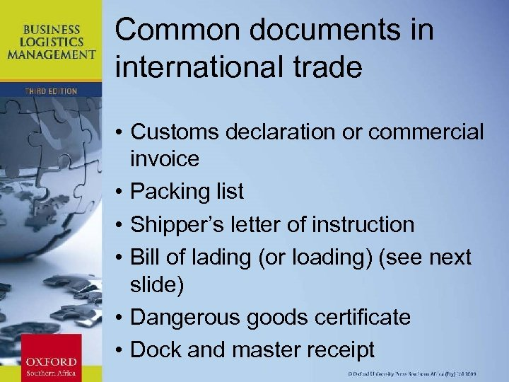 Common documents in international trade • Customs declaration or commercial invoice • Packing list