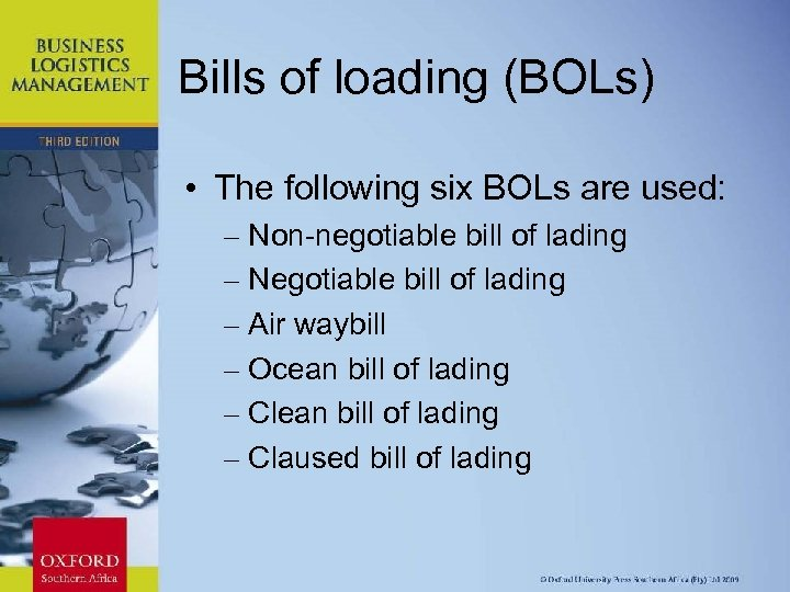 Bills of loading (BOLs) • The following six BOLs are used: – Non-negotiable bill