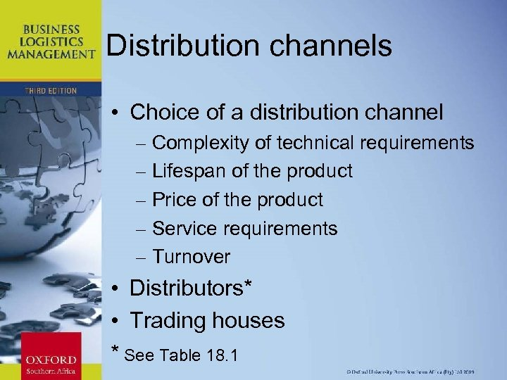 Distribution channels • Choice of a distribution channel – Complexity of technical requirements –