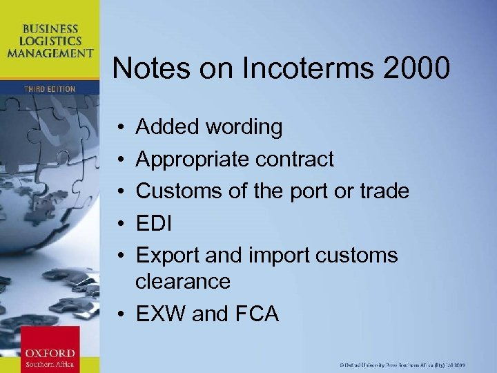 Notes on Incoterms 2000 Added wording Appropriate contract Customs of the port or trade