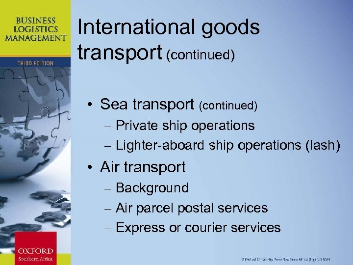 International goods transport (continued) • Sea transport (continued) – Private ship operations – Lighter-aboard