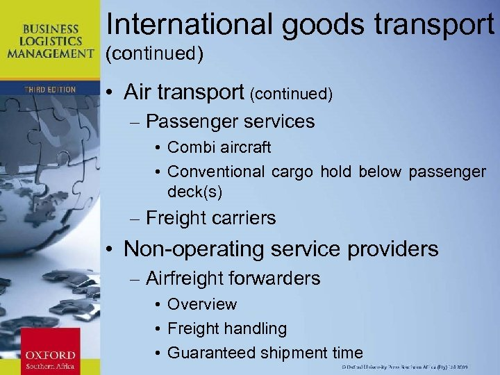International goods transport (continued) • Air transport (continued) – Passenger services • Combi aircraft