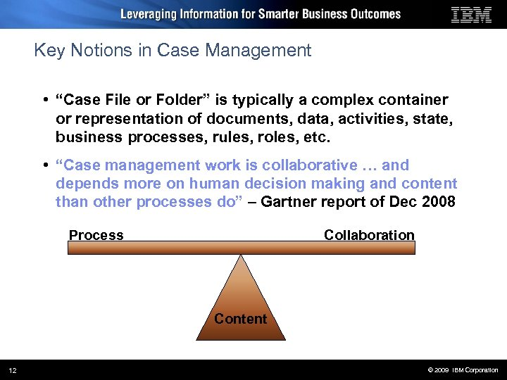 "Key Notions in Case Management • ""Case File or Folder"" is typically a complex"