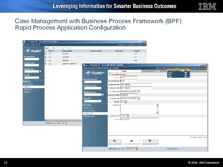 Case Management with Business Process Framework (BPF) Rapid Process Application Configuration 15 © 2009
