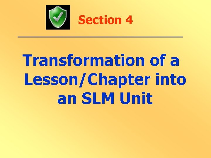 Section 4 Transformation of a Lesson/Chapter into an SLM Unit