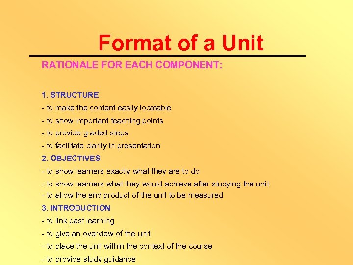 Format of a Unit RATIONALE FOR EACH COMPONENT: 1. STRUCTURE - to make the
