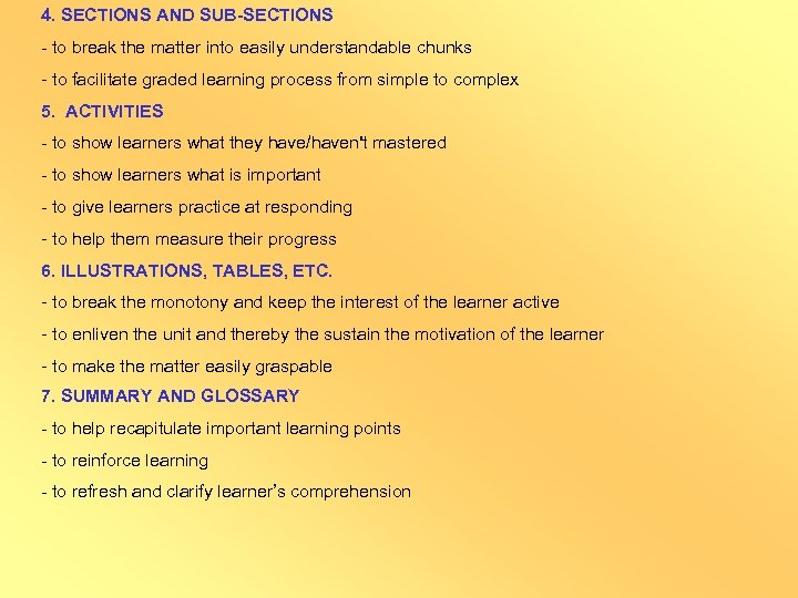 4. SECTIONS AND SUB-SECTIONS - to break the matter into easily understandable chunks -